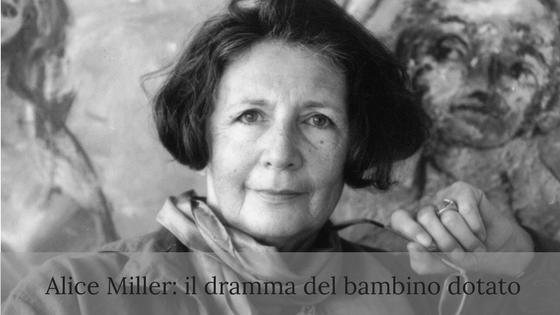 Alice Miller, il dramma del bambino dotato