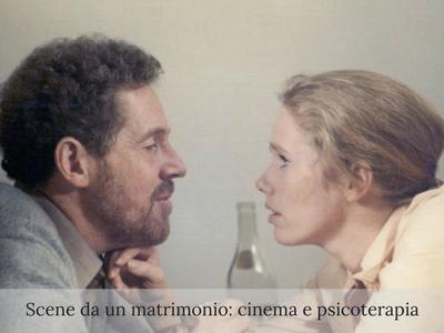 Scene da un matrimonio- cinema e psicoterapia