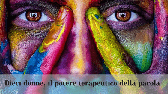 Dieci donne, potere terapeutico parola
