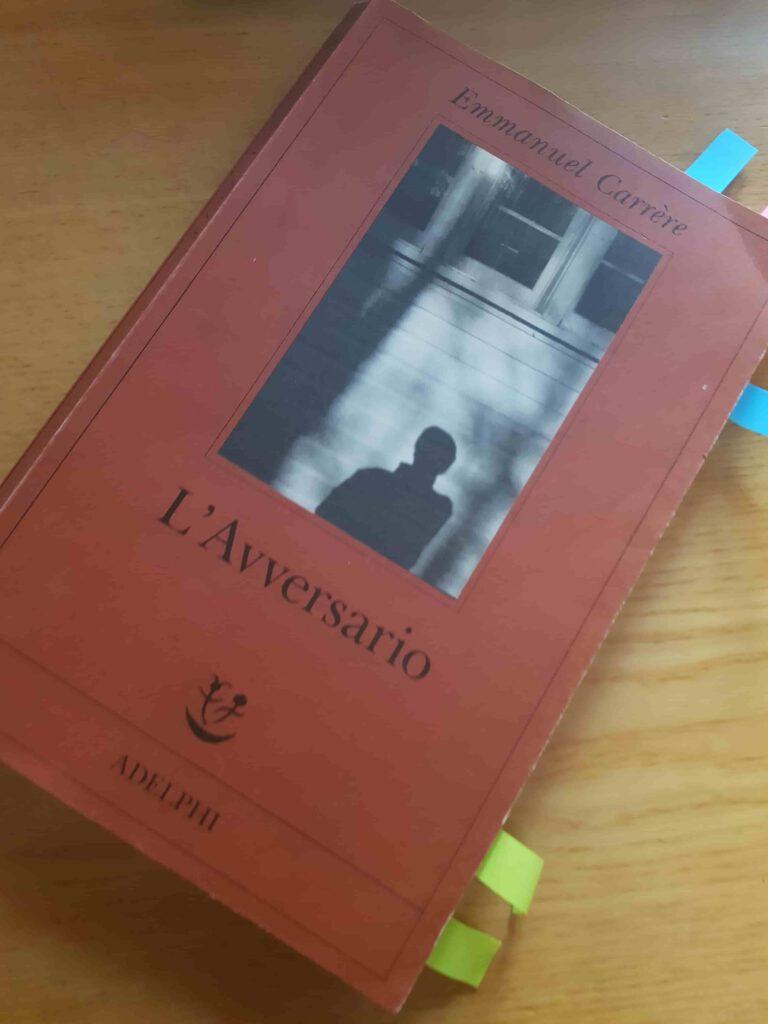 L'Avversario Emmanel Carrère lettura psicologica psicoterapia